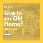 do you live in an old home?