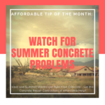 Affordable Tip of the Month: Watch for Concrete Problems this Summer