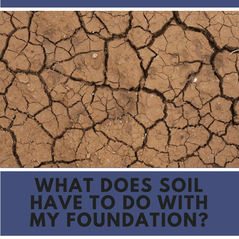 What Does Soil Have to Do With My Foundation?